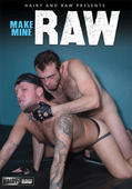 Make Mine Raw Hairy And Raw